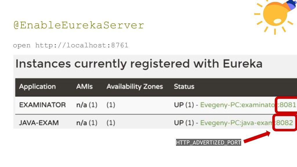 @EnableEurekaServer open http://localhost:8761 ...