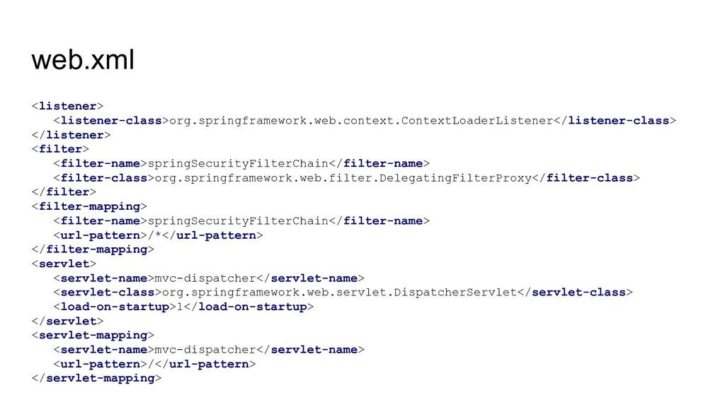 web.xml <listener> <listener-class>org.springfr...