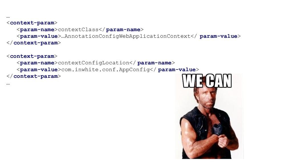 … <context-param> <param-name>contextClass</ pa...
