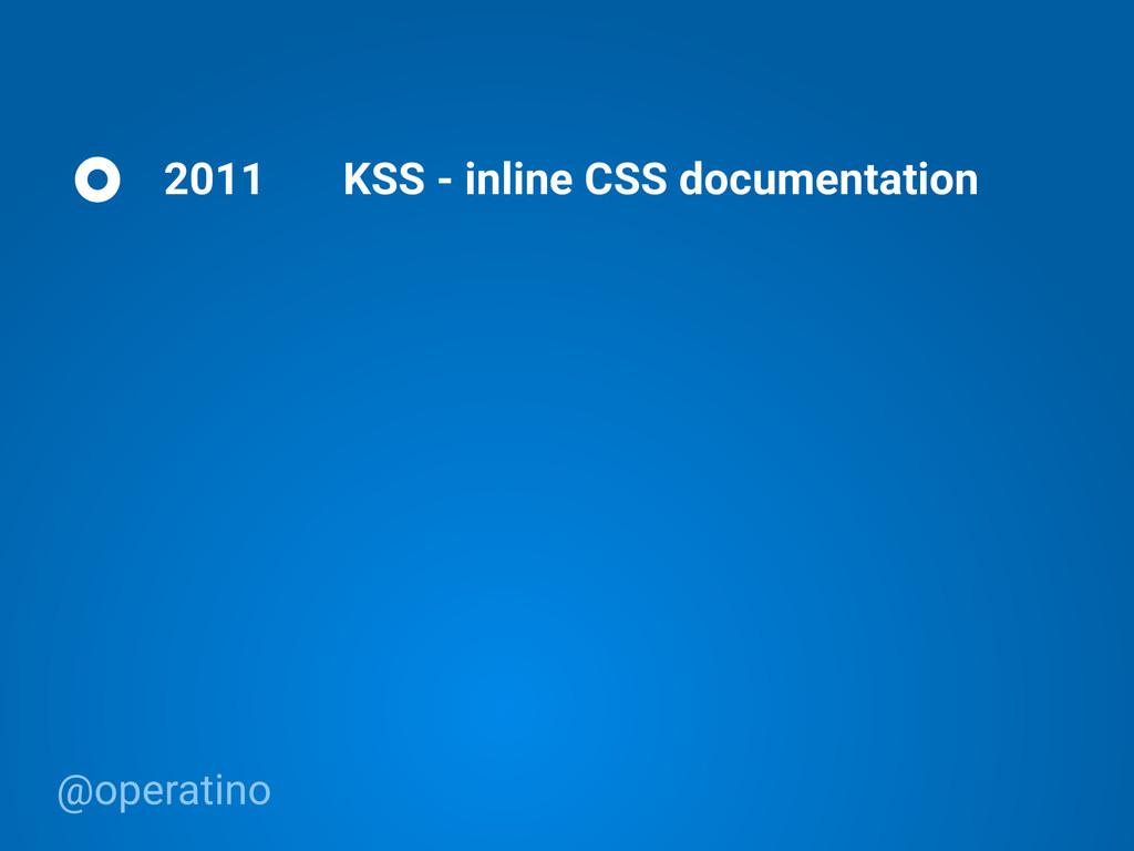 @operatino 2011 KSS - inline CSS documentation