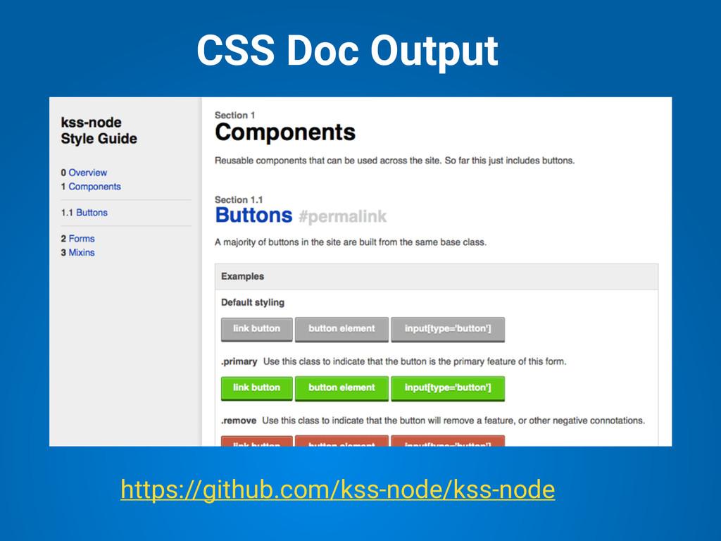 CSS Doc Output https://github.com/kss-node/kss-...