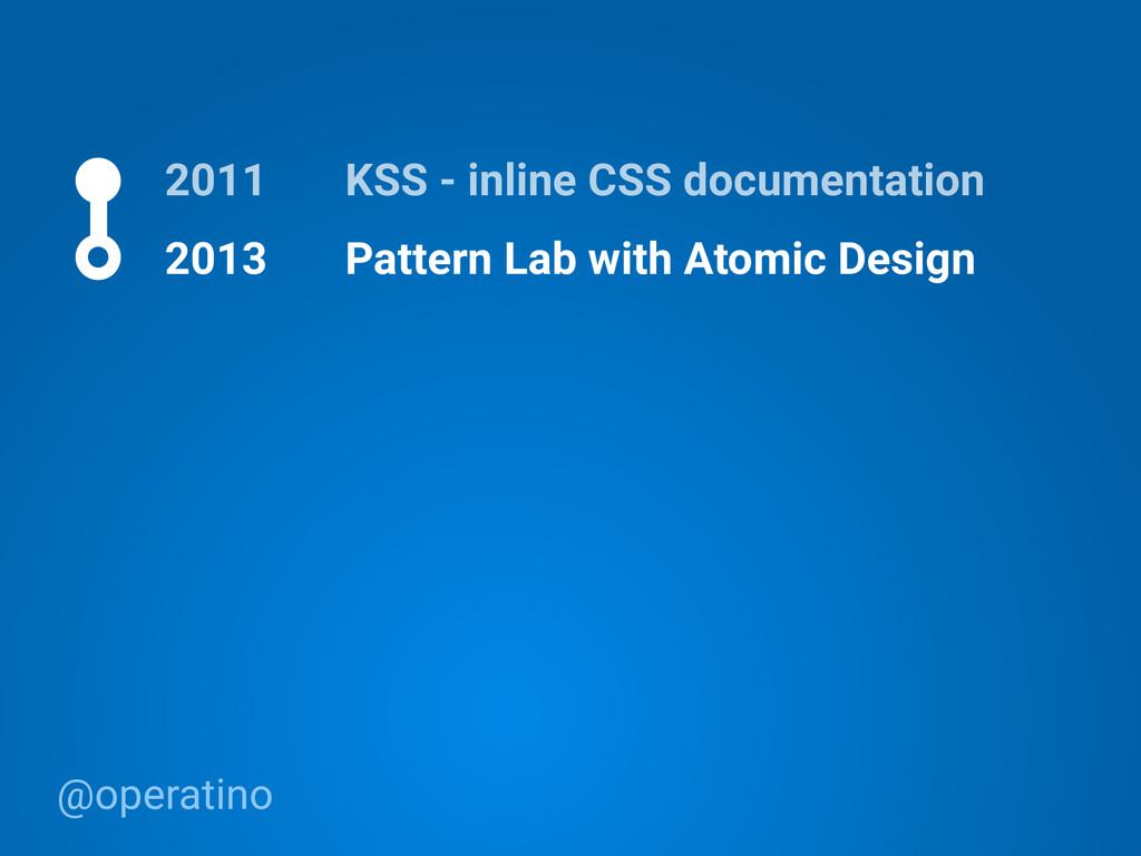 @operatino 2011 KSS - inline CSS documentation ...