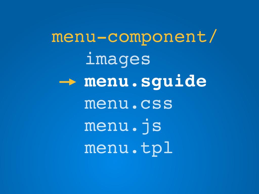 menu-component/ images menu.sguide menu.css men...
