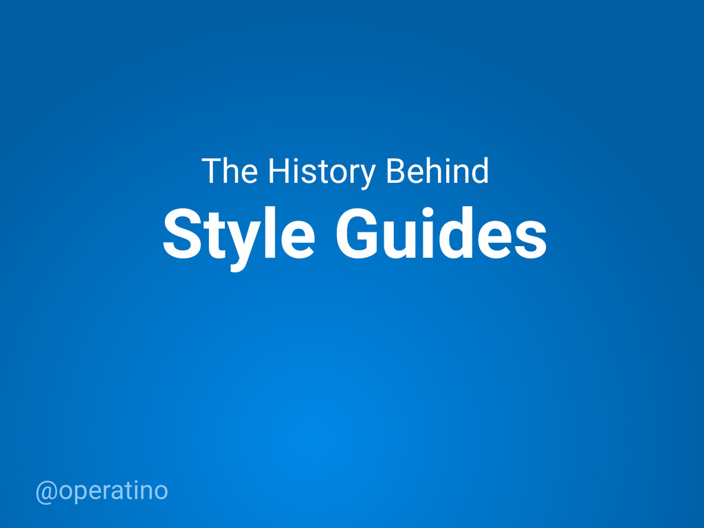 @operatino Style Guides The History Behind