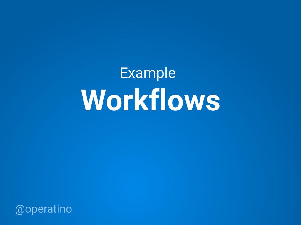 @operatino Workflows Example