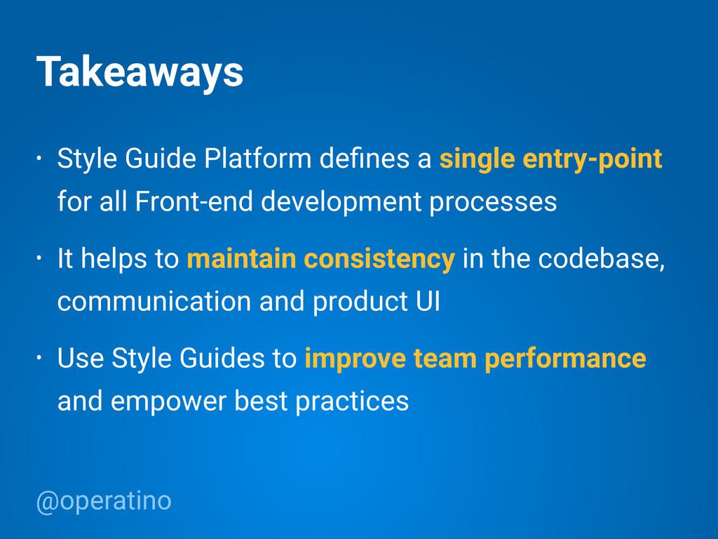 @operatino Takeaways • Style Guide Platform defi...