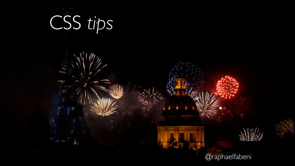 CSS tips @raphaelfabeni