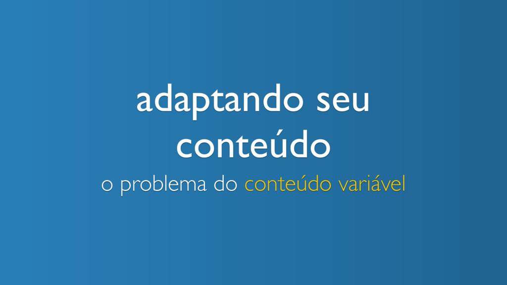 adaptando seu conteúdo o problema do conteúdo v...