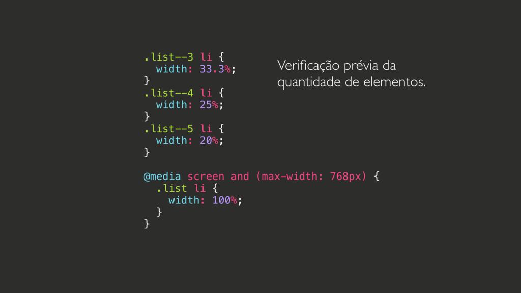 .list--3 li { width: 33.3%; } .list--4 li { wid...