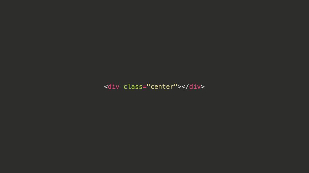 """<div class=""""center""""></div>"""