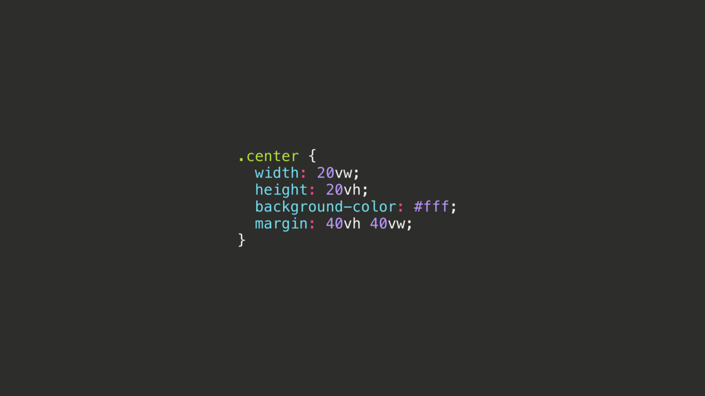 .center { width: 20vw; height: 20vh; background...