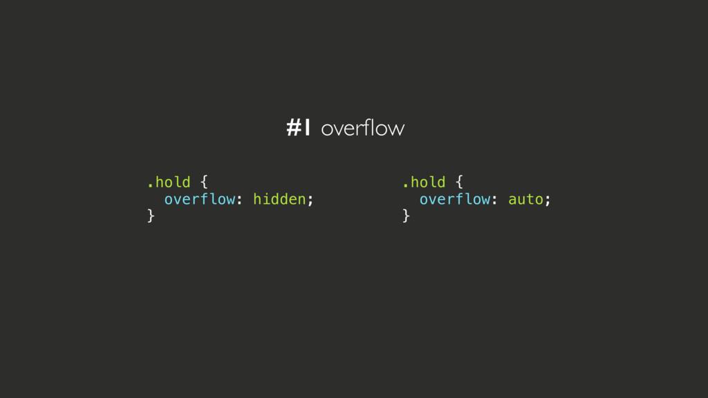 .hold { overflow: hidden; } #1 overflow .hold { ...