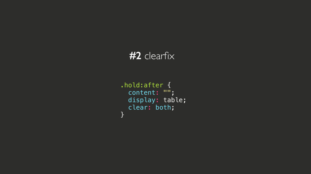 """#2 clearfix .hold:after { content: """"""""; display: ..."""