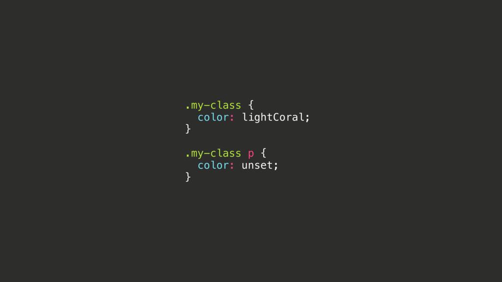 .my-class { color: lightCoral; } .my-class p { ...