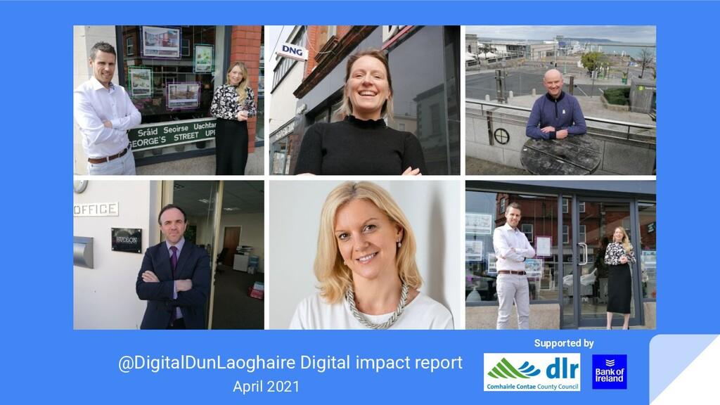 @DigitalDunLaoghaire Digital impact report Apri...