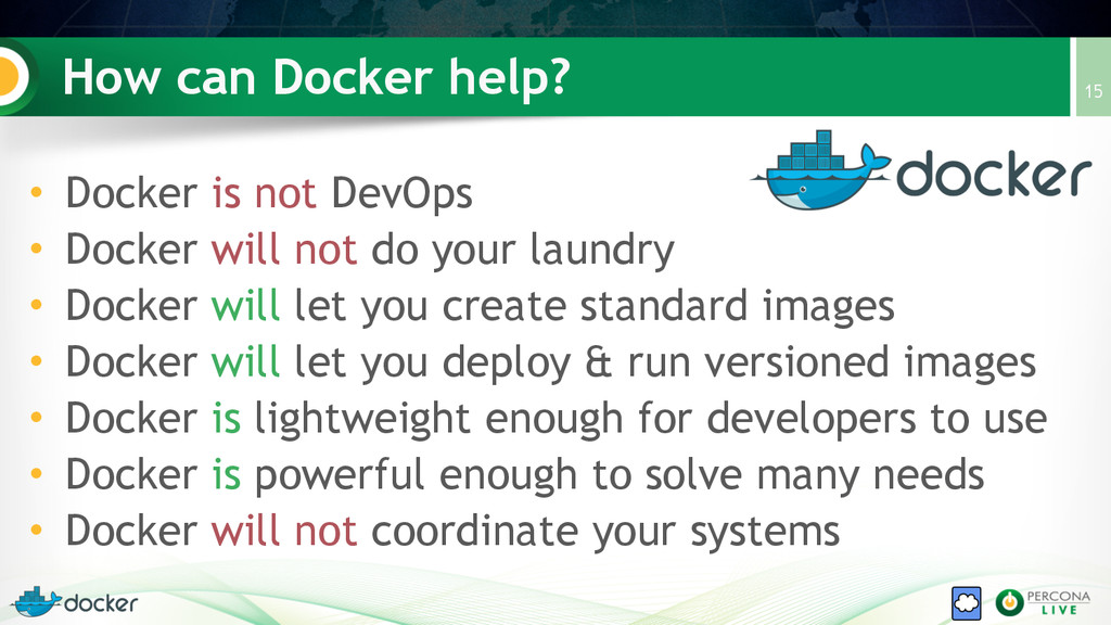 How can Docker help? 15 • Docker is not DevOps ...