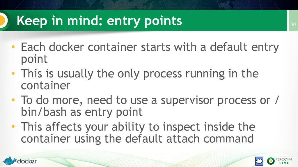 Keep in mind: entry points • Each docker contai...