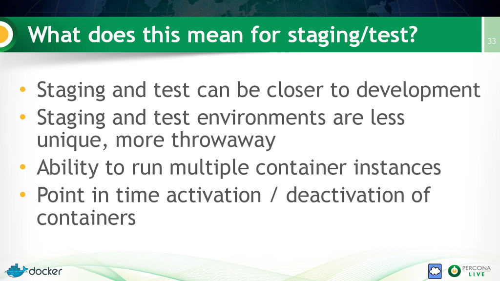 What does this mean for staging/test? • Staging...