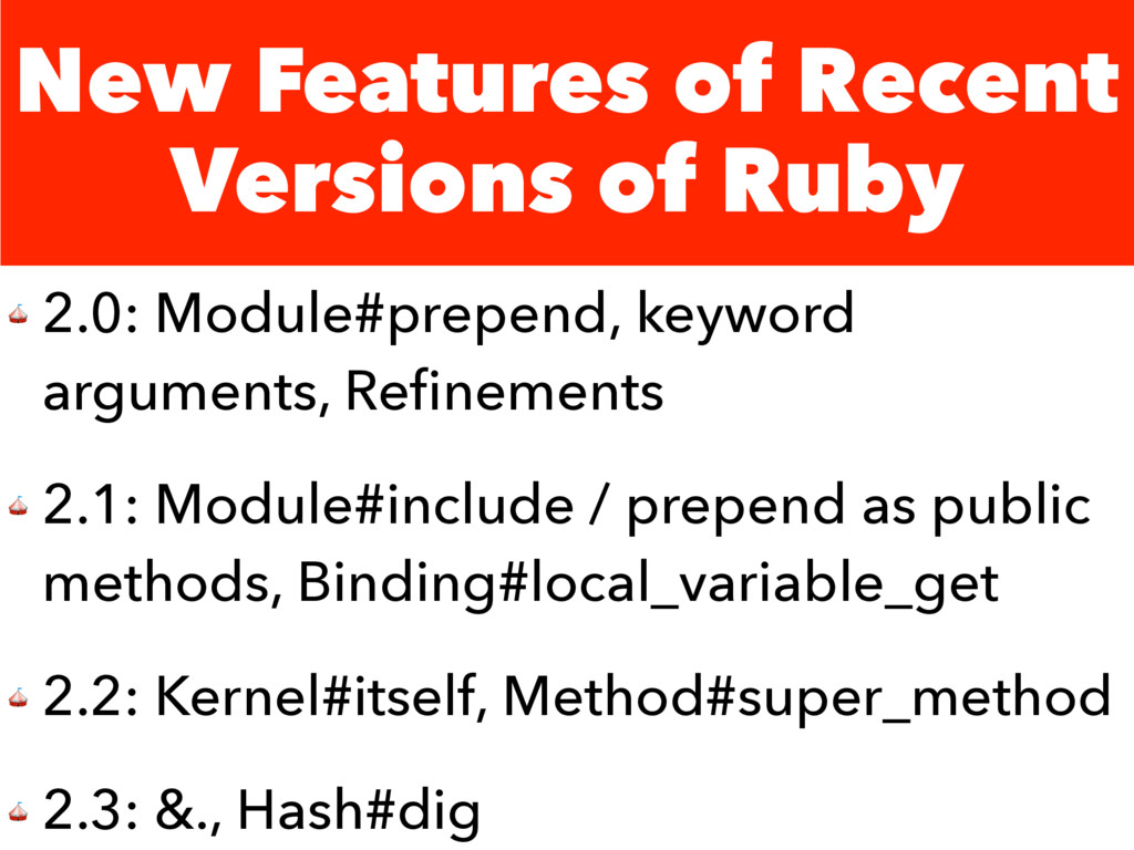 New Features of Recent Versions of Ruby  2.0: M...