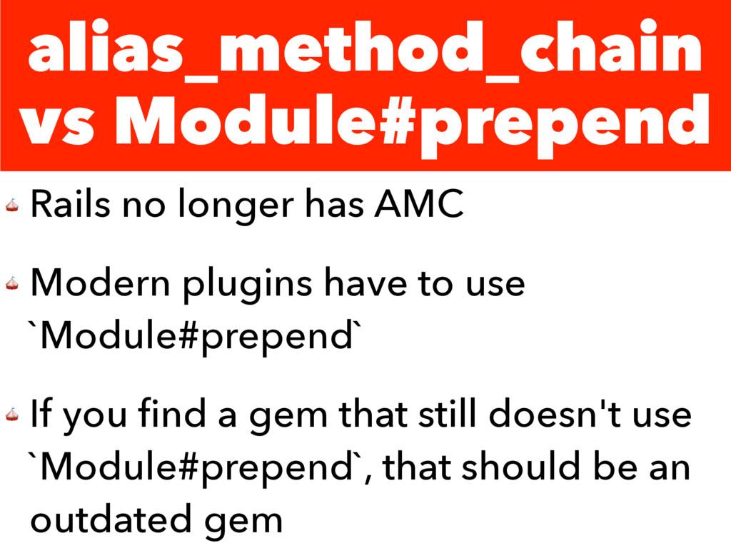 alias_method_chain vs Module#prepend  Rails no ...