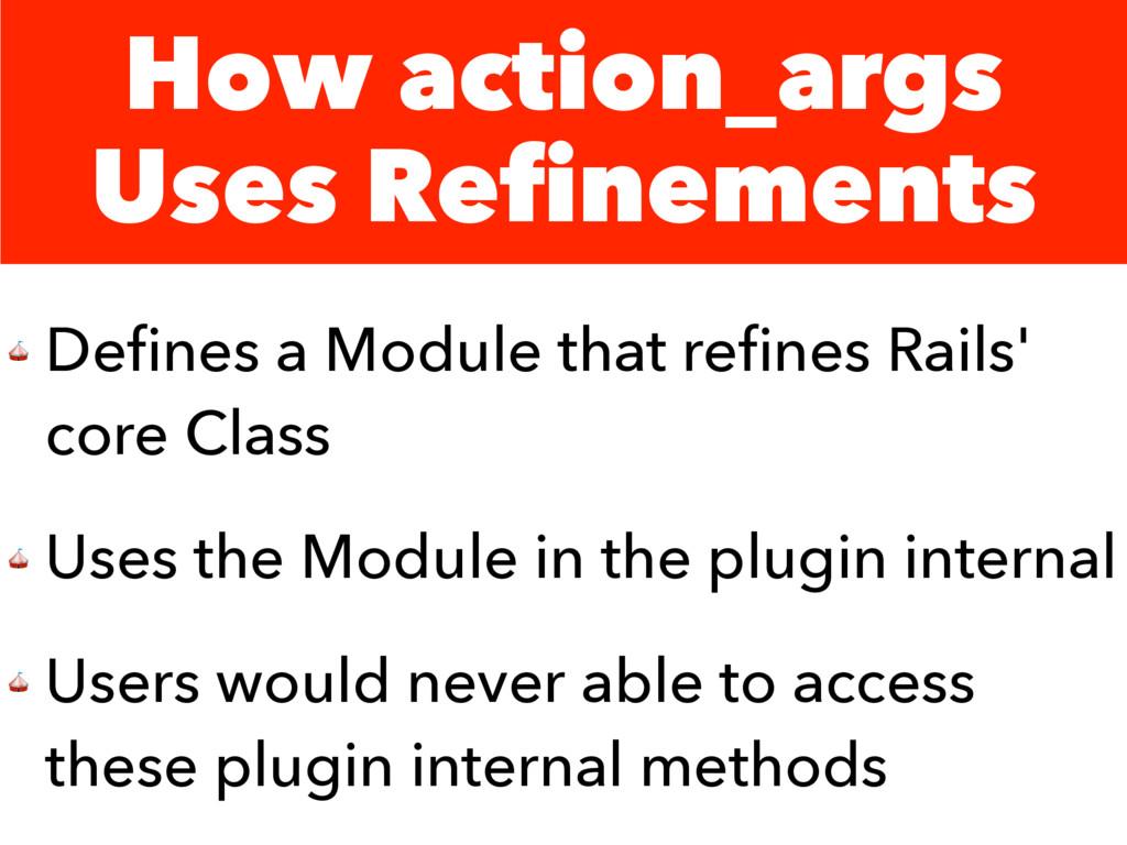 How action_args Uses Refinements  Defines a Modu...