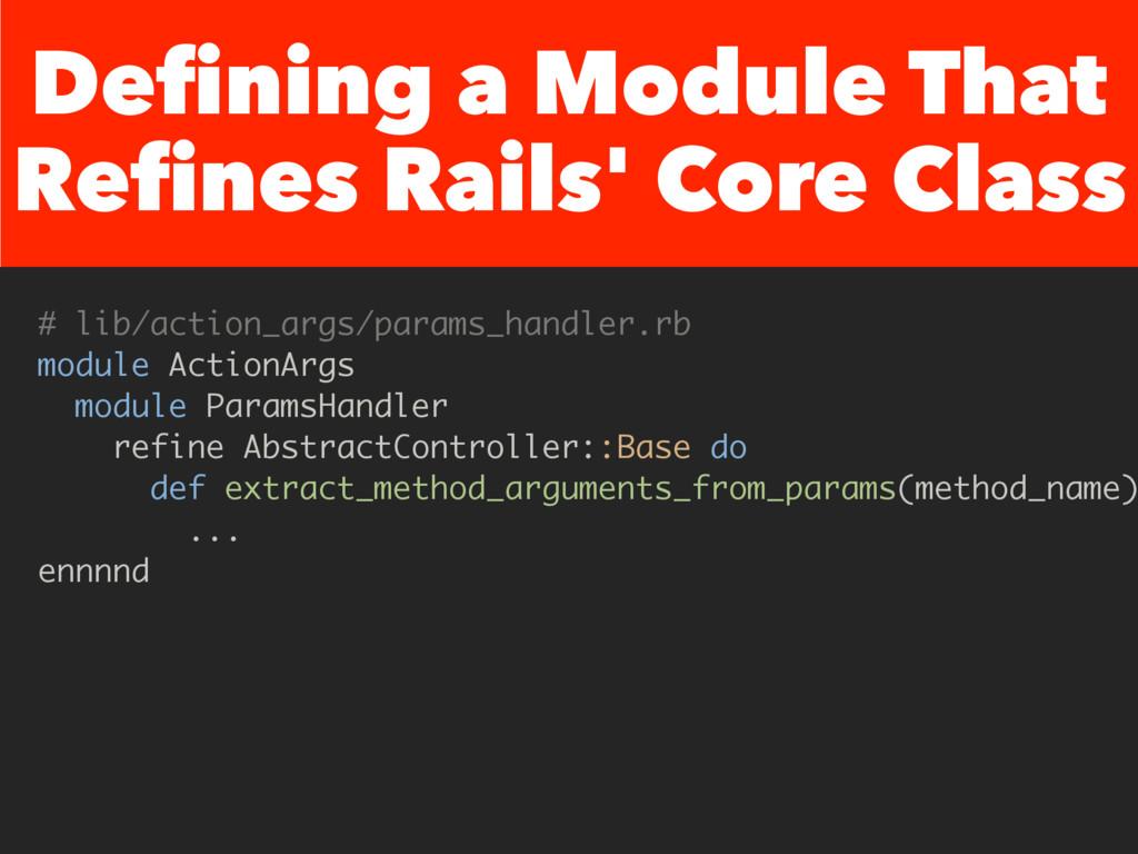 Defining a Module That Refines Rails' Core Clas...