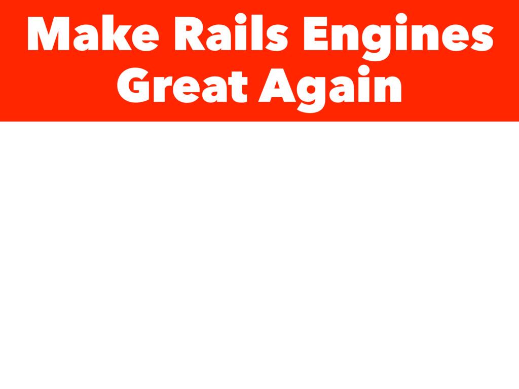 Make Rails Engines Great Again