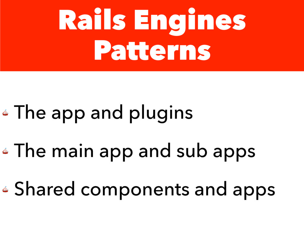 Rails Engines Patterns  The app and plugins  Th...