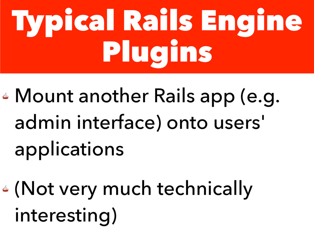 Typical Rails Engine Plugins  Mount another Rai...