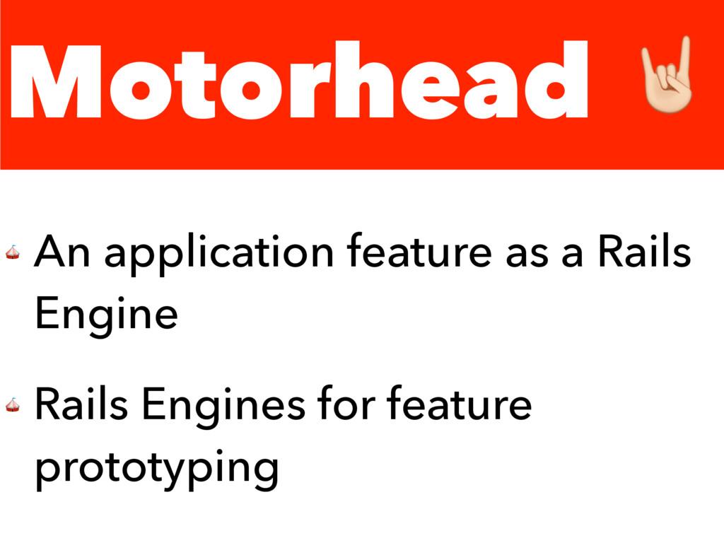 Motorhead 0  An application feature as a Rails ...