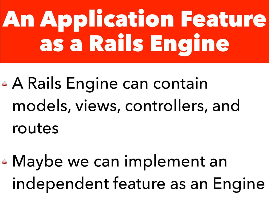An Application Feature as a Rails Engine  A Rai...