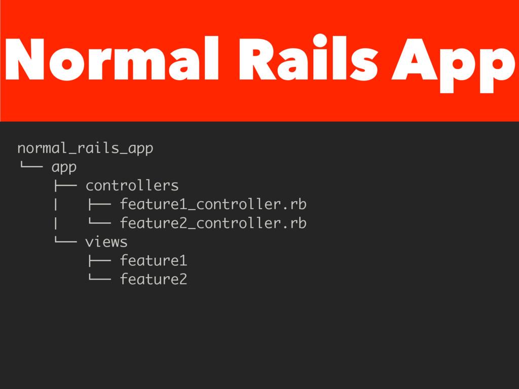 "Normal Rails App normal_rails_app %"""" app !"""" c..."