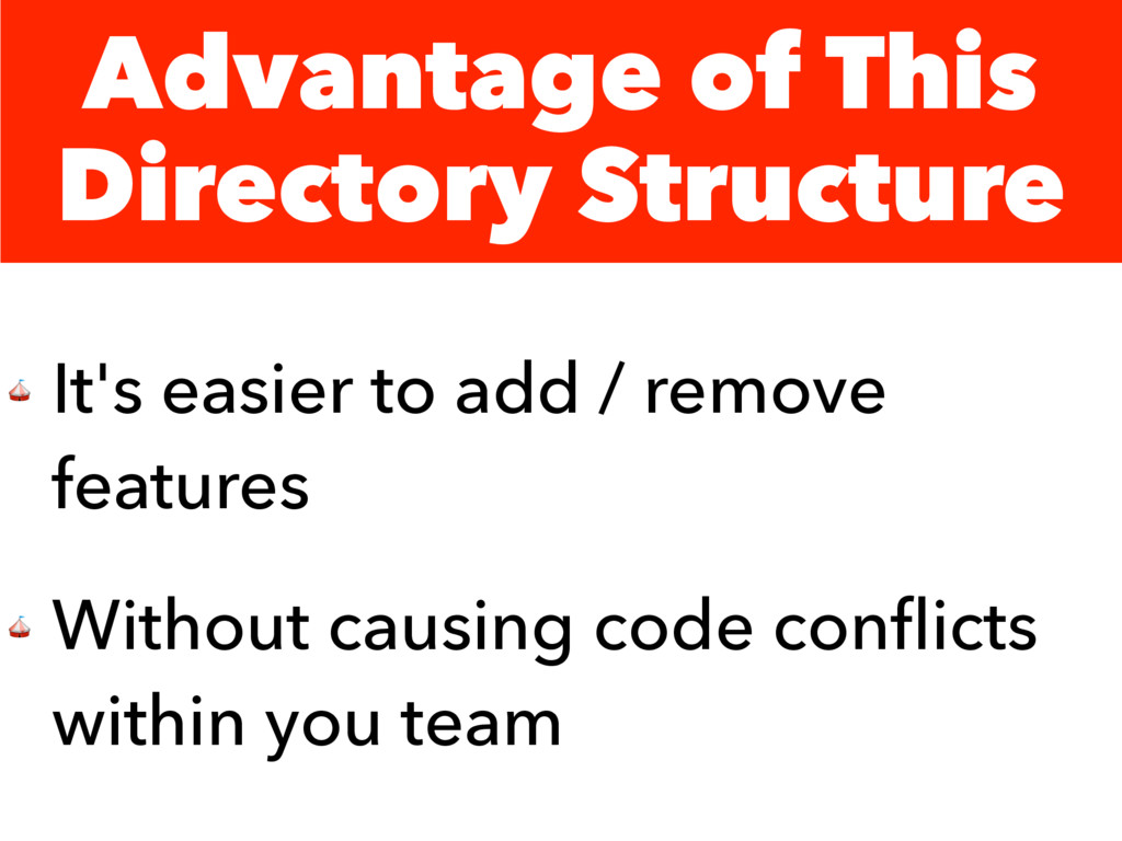 Advantage of This Directory Structure  It's eas...
