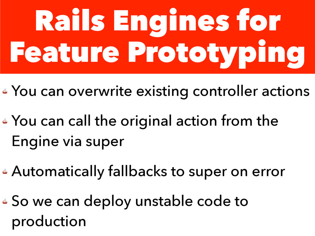 Rails Engines for Feature Prototyping  You can ...