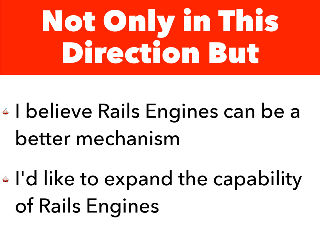 Not Only in This Direction But  I believe Rails...
