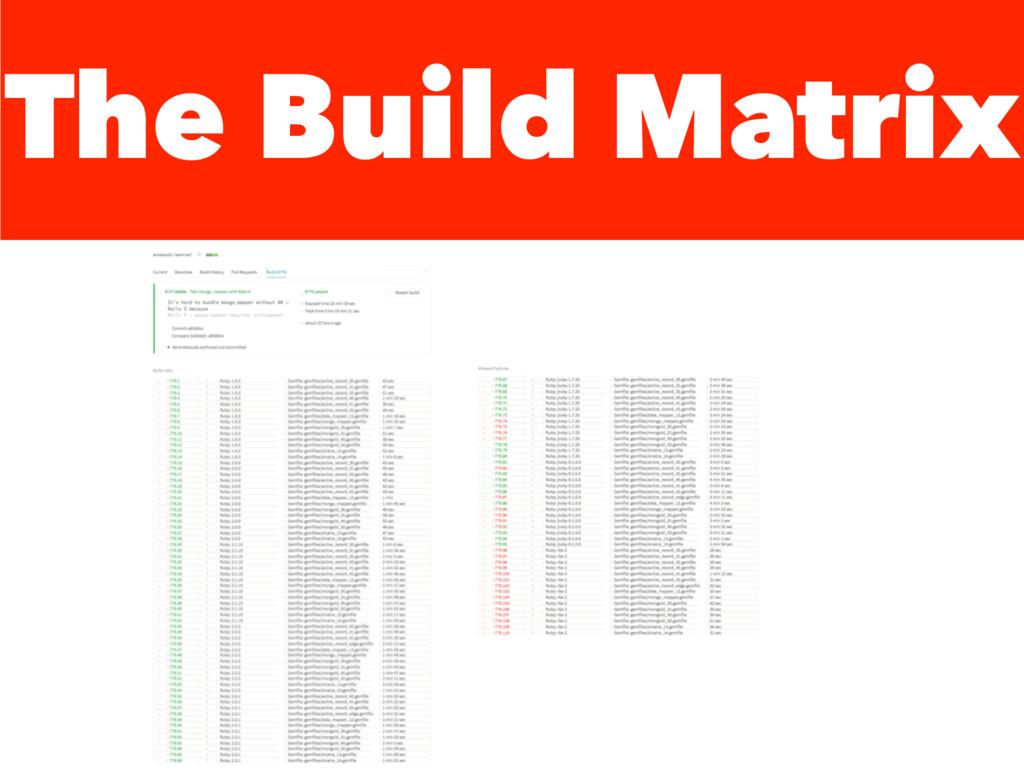 The Build Matrix
