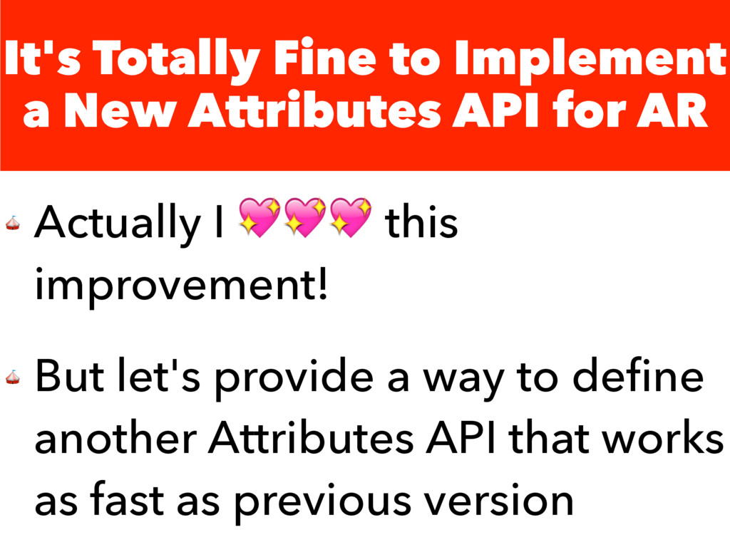 It's Totally Fine to Implement a New Attributes...