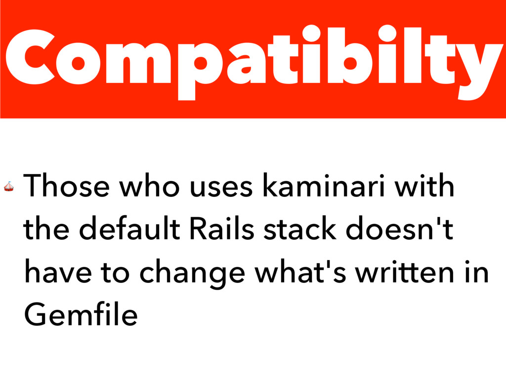 Compatibilty  Those who uses kaminari with the ...