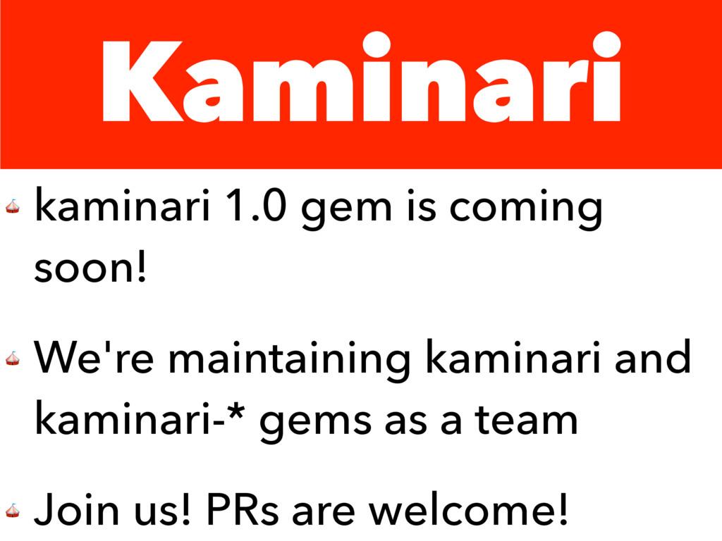 Kaminari  kaminari 1.0 gem is coming soon!  We'...