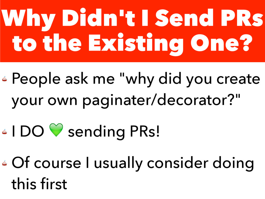 Why Didn't I Send PRs to the Existing One?  Peo...