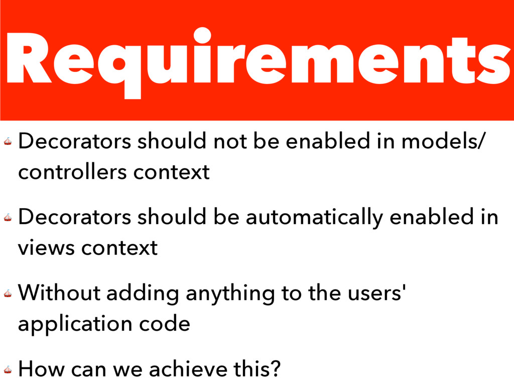 Requirements  Decorators should not be enabled ...