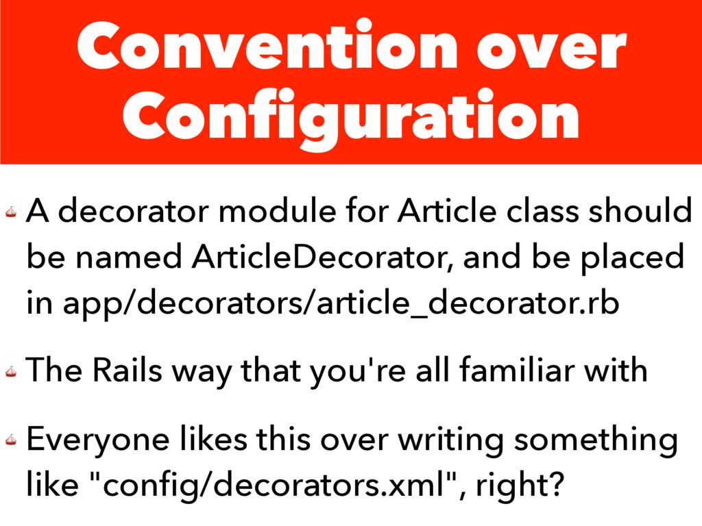 Convention over Configuration  A decorator modu...