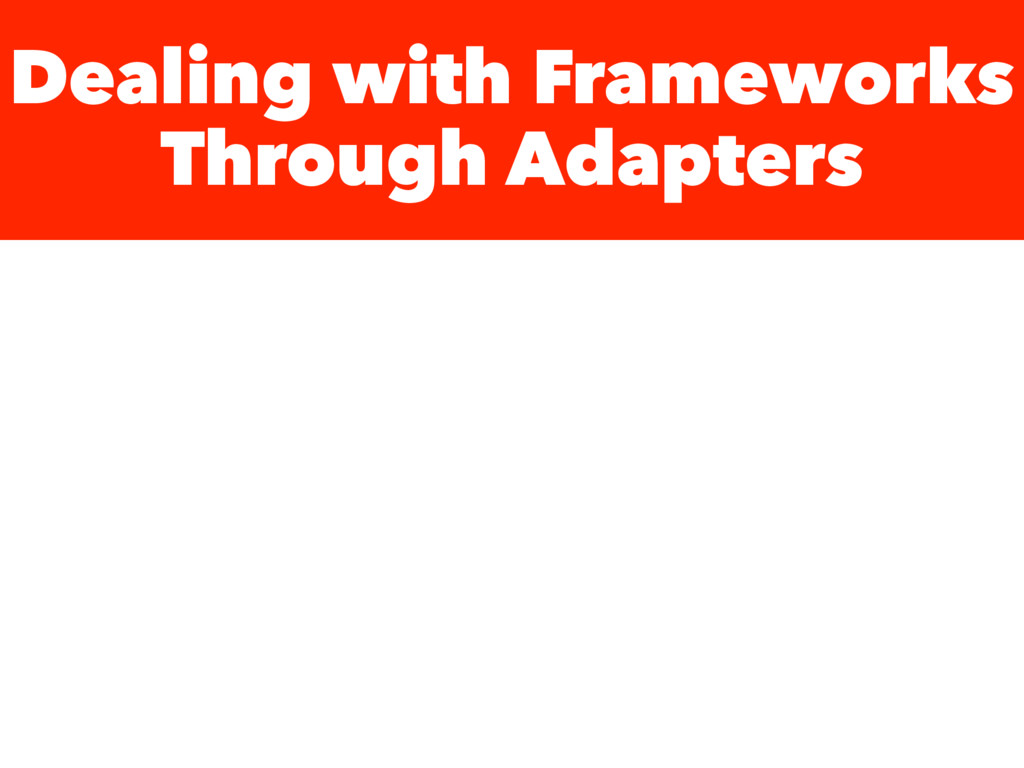 Dealing with Frameworks Through Adapters