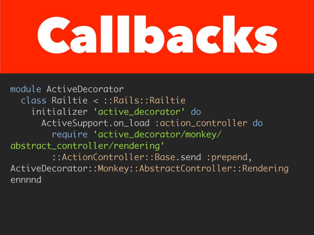 Callbacks module ActiveDecorator class Railtie ...