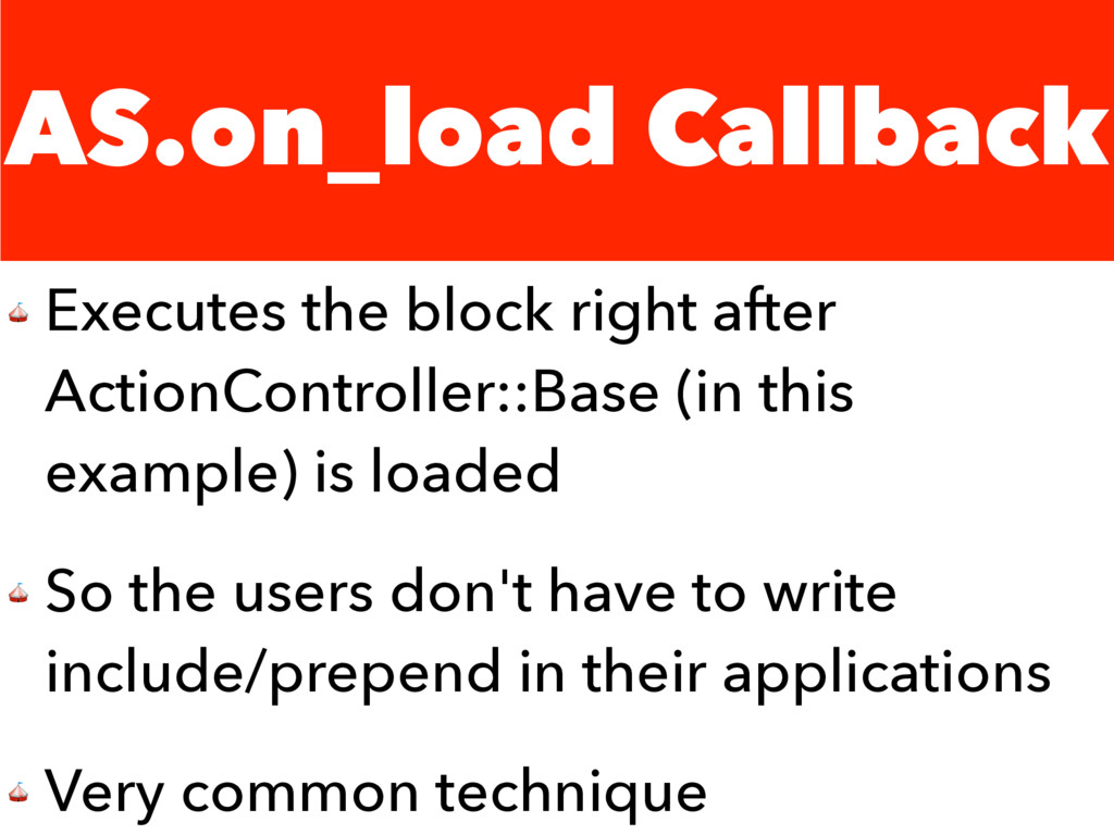 AS.on_load Callback  Executes the block right a...