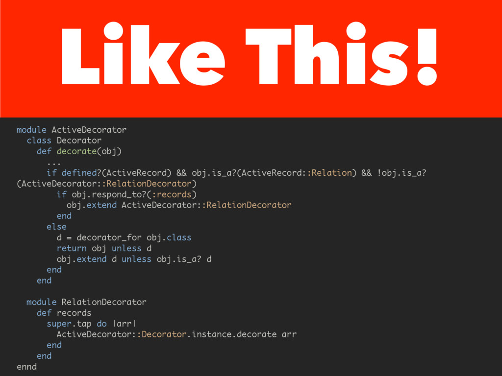 Like This! module ActiveDecorator class Decorat...