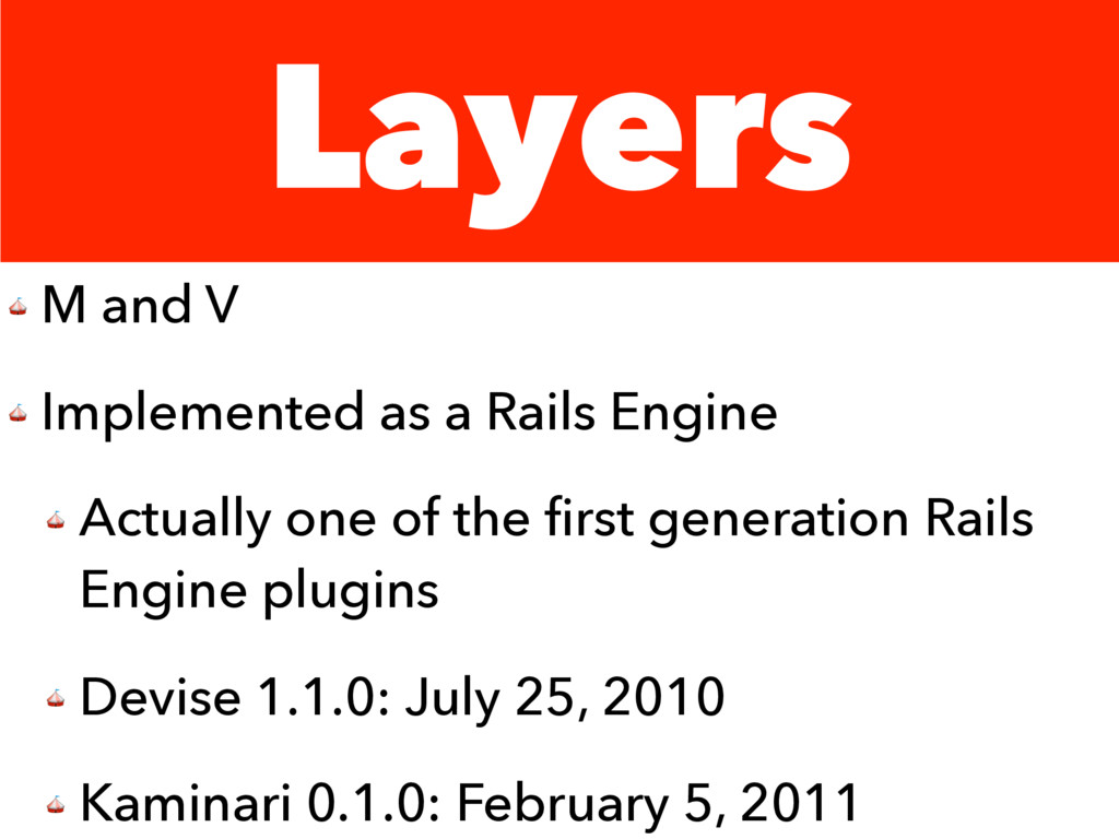 Layers  M and V  Implemented as a Rails Engine ...