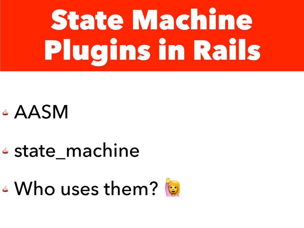 State Machine Plugins in Rails  AASM  state_mac...