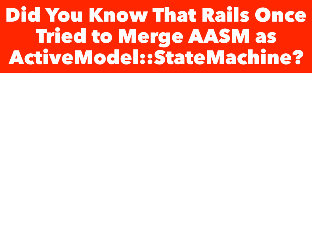 Did You Know That Rails Once Tried to Merge AAS...