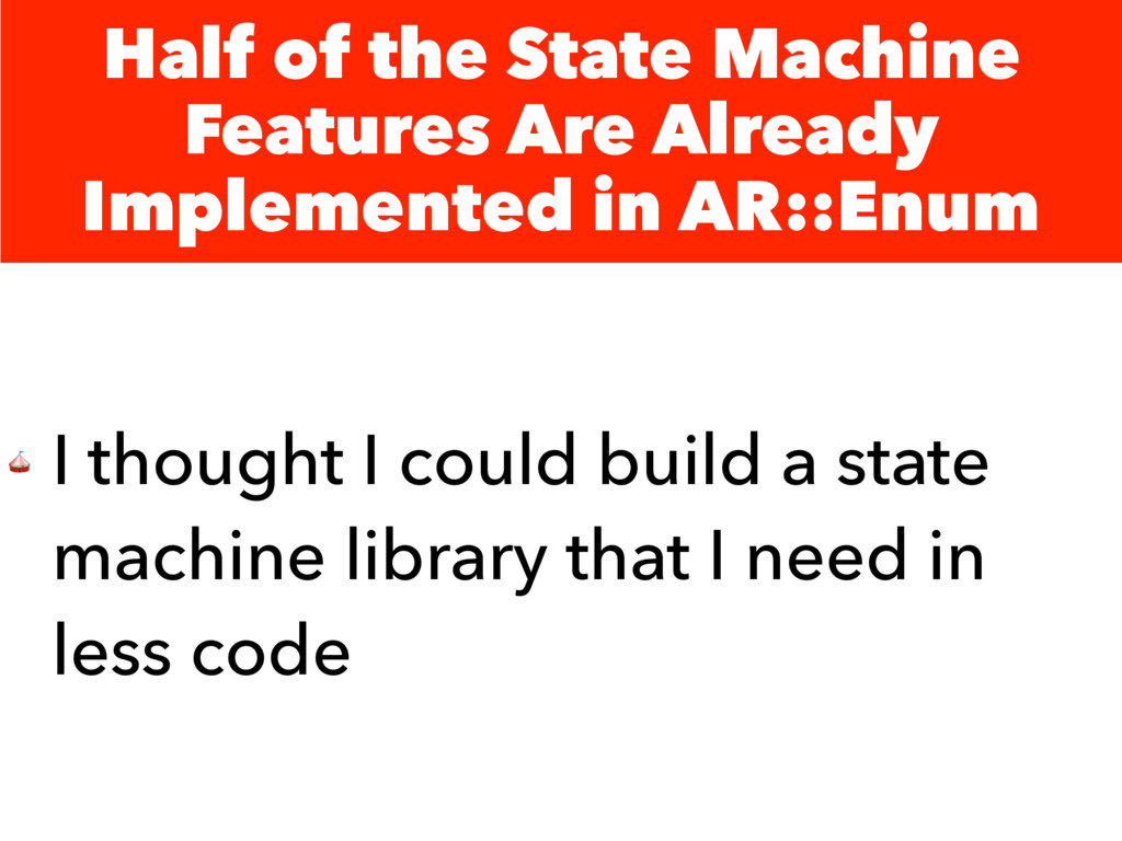 Half of the State Machine Features Are Already ...